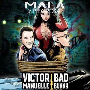Víctor Manuelle ft Bad Bunny – MALA Y PELIGROSA