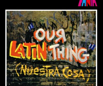 Our Latin Thing (Nuestra Cosa Latina) – Fania All Star